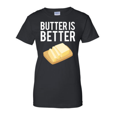 Butter is Better - Women's Black