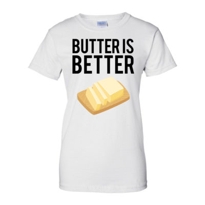 Butter is Better - Women's White