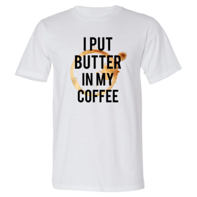 I Put Butter in My Coffee - Men's White Tee