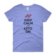 Keep Calm and Keto On - Women's Tee