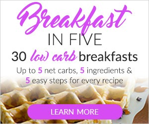 Low Carb Breakfast in Five