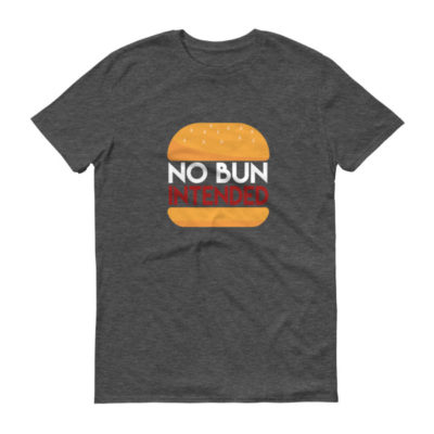 No Bun Intended - Men's Tee