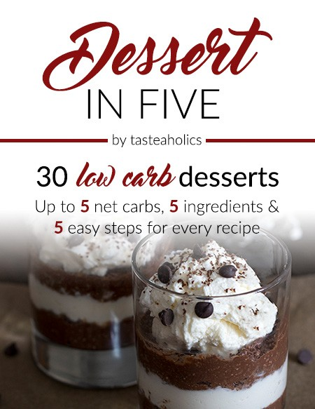 Dessert In Five 30 Low Carb Desserts 5 Ingredients Up To 5 Carbs